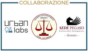 collaborazione di Urban Labs, Associazione studentesca Giuristi & Economisti Jonici e Università Telematica Pegaso sede di Taranto